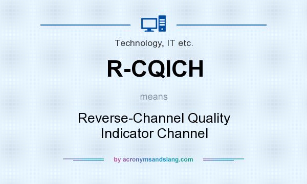 What does R-CQICH mean? It stands for Reverse-Channel Quality Indicator Channel
