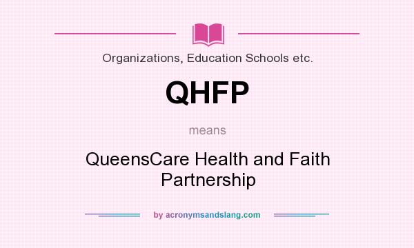 What does QHFP mean? It stands for QueensCare Health and Faith Partnership