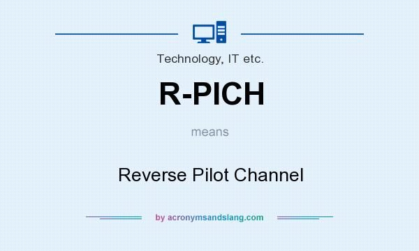 What does R-PICH mean? It stands for Reverse Pilot Channel