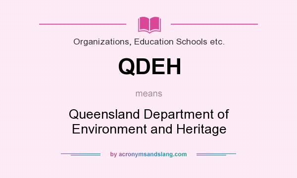What does QDEH mean? It stands for Queensland Department of Environment and Heritage