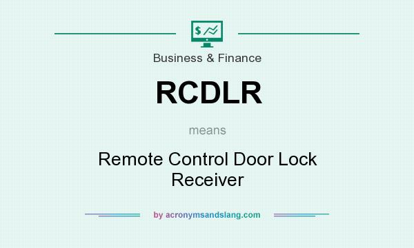What does RCDLR mean? It stands for Remote Control Door Lock Receiver