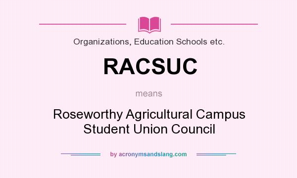 What does RACSUC mean? It stands for Roseworthy Agricultural Campus Student Union Council