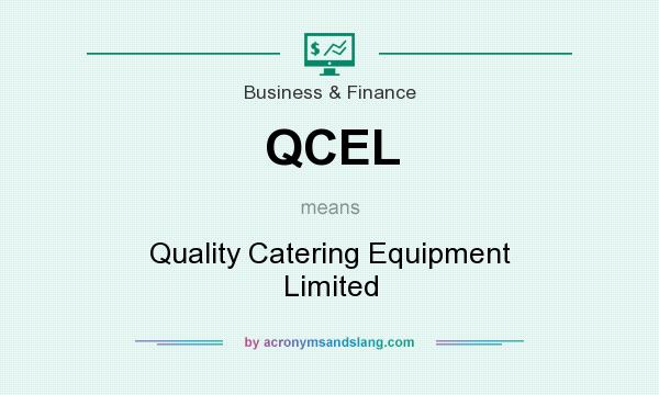 What does QCEL mean? It stands for Quality Catering Equipment Limited