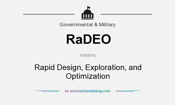 What does RaDEO mean? It stands for Rapid Design, Exploration, and Optimization