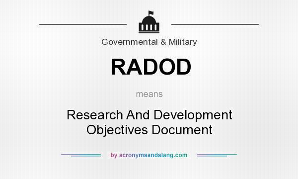 What does RADOD mean? It stands for Research And Development Objectives Document