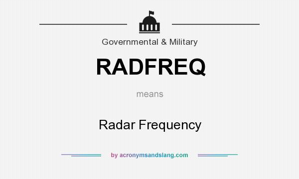 What does RADFREQ mean? It stands for Radar Frequency