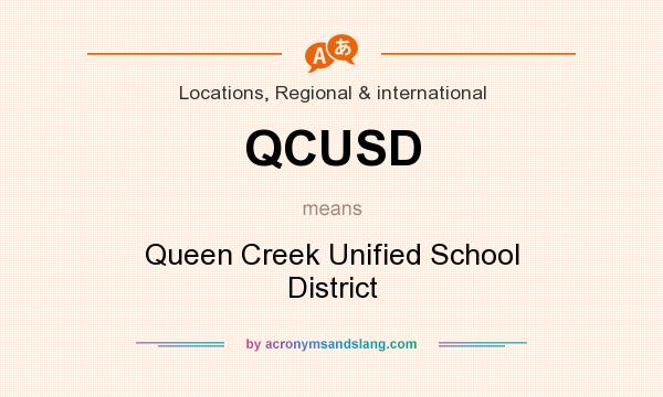 What does QCUSD mean? It stands for Queen Creek Unified School District