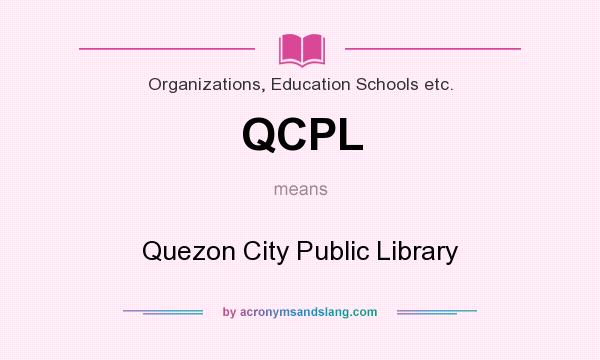 What does QCPL mean? It stands for Quezon City Public Library
