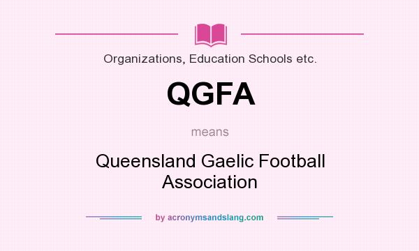 What does QGFA mean? It stands for Queensland Gaelic Football Association