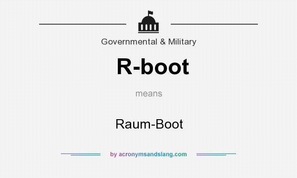 What does R-boot mean? It stands for Raum-Boot