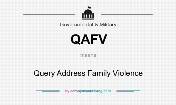 What does QAFV mean? It stands for Query Address Family Violence