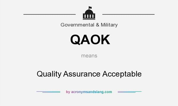 What does QAOK mean? It stands for Quality Assurance Acceptable