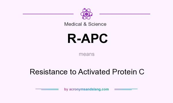 What does R-APC mean? It stands for Resistance to Activated Protein C