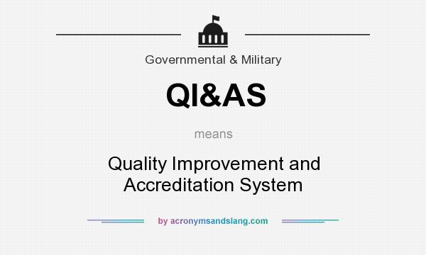 What does QI&AS mean? It stands for Quality Improvement and Accreditation System