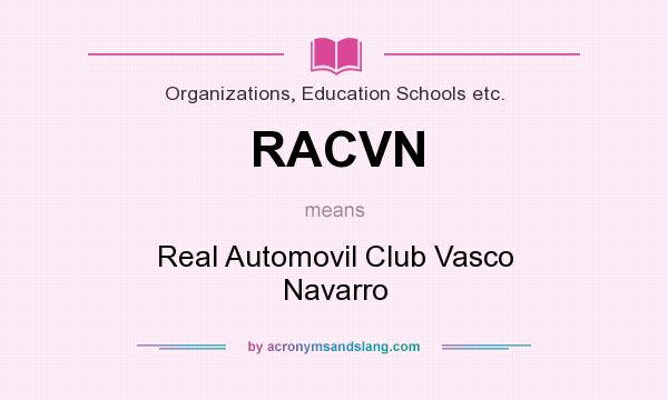 What does RACVN mean? It stands for Real Automovil Club Vasco Navarro