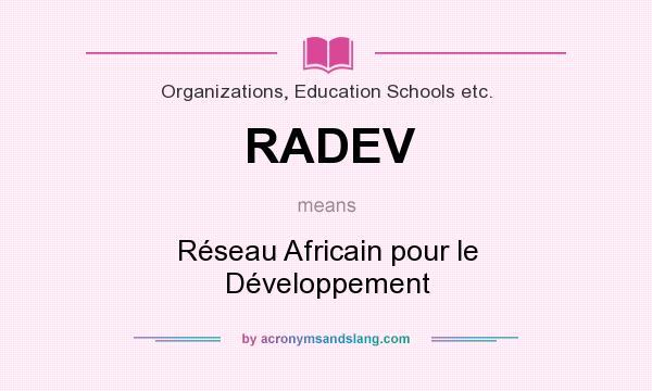 What does RADEV mean? It stands for Réseau Africain pour le Développement
