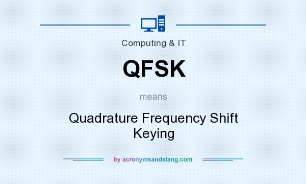 What does QFSK mean? It stands for Quadrature Frequency Shift Keying