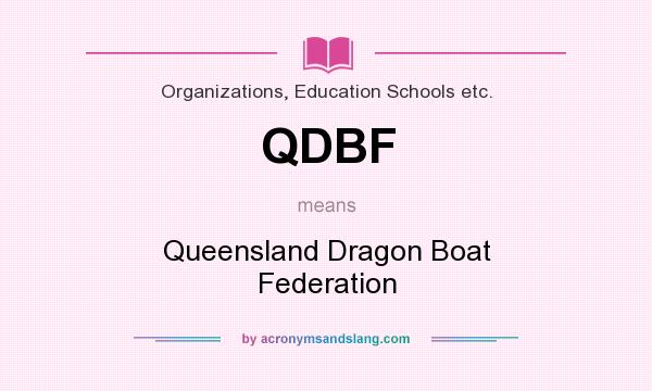 What does QDBF mean? It stands for Queensland Dragon Boat Federation