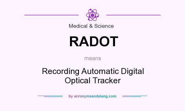 What does RADOT mean? It stands for Recording Automatic Digital Optical Tracker