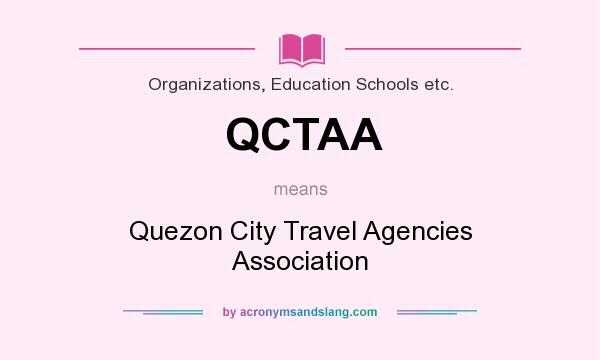 What does QCTAA mean? It stands for Quezon City Travel Agencies Association