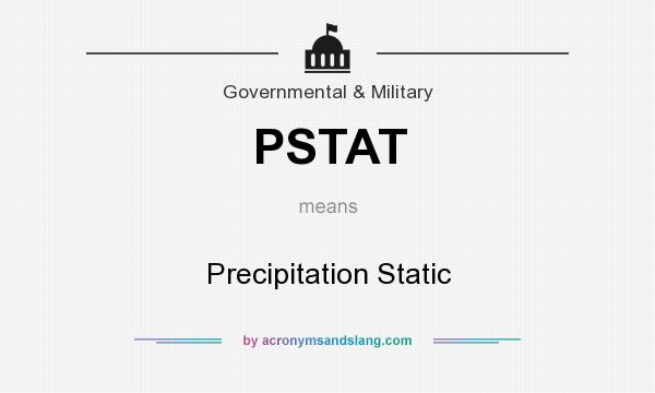 What does PSTAT mean? It stands for Precipitation Static