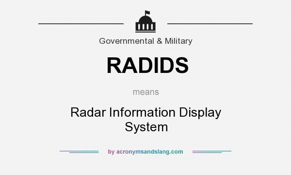 What does RADIDS mean? It stands for Radar Information Display System