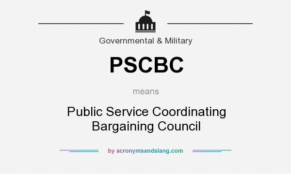 What does PSCBC mean? It stands for Public Service Coordinating Bargaining Council