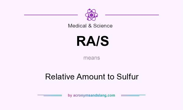 What does RA/S mean? It stands for Relative Amount to Sulfur