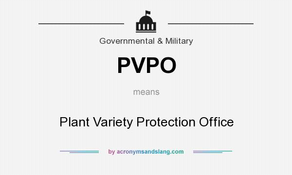 What does PVPO mean? It stands for Plant Variety Protection Office