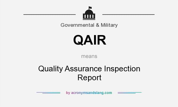 What does QAIR mean? It stands for Quality Assurance Inspection Report