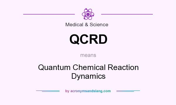 What does QCRD mean? It stands for Quantum Chemical Reaction Dynamics