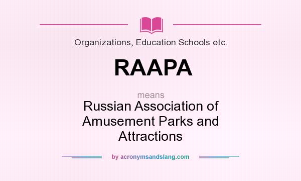 What does RAAPA mean? It stands for Russian Association of Amusement Parks and Attractions