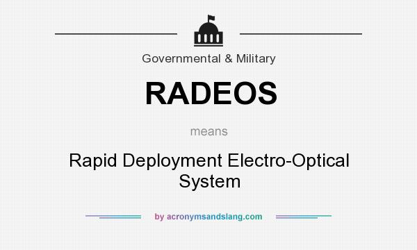 What does RADEOS mean? It stands for Rapid Deployment Electro-Optical System