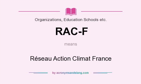 What does RAC-F mean? It stands for Réseau Action Climat France