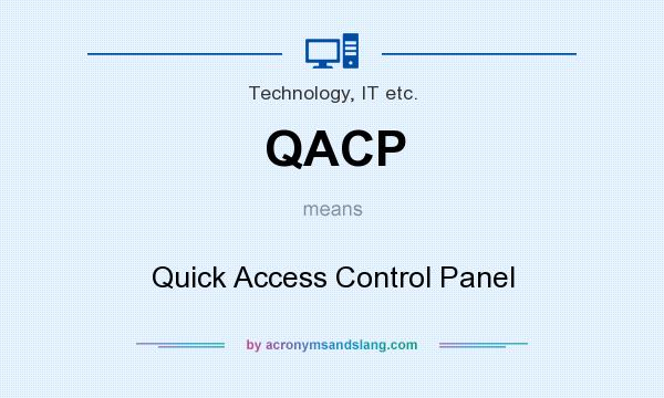 What does QACP mean? It stands for Quick Access Control Panel