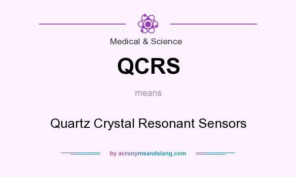 What does QCRS mean? It stands for Quartz Crystal Resonant Sensors