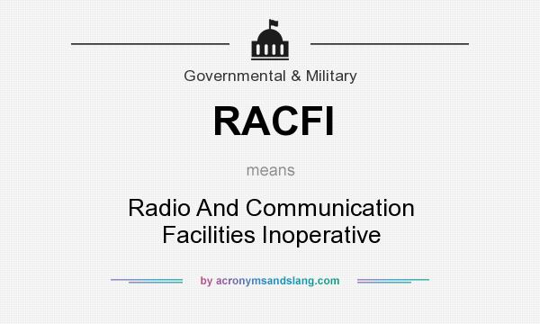 What does RACFI mean? It stands for Radio And Communication Facilities Inoperative