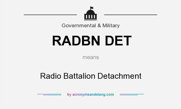 What does RADBN DET mean? It stands for Radio Battalion Detachment