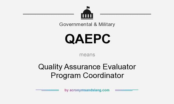 What does QAEPC mean? It stands for Quality Assurance Evaluator Program Coordinator