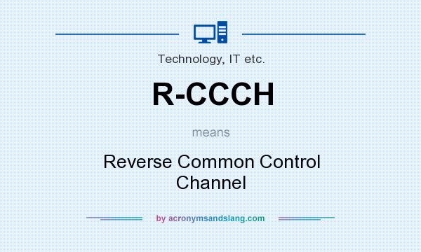 What does R-CCCH mean? It stands for Reverse Common Control Channel