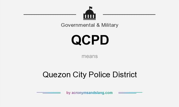 What does QCPD mean? It stands for Quezon City Police District