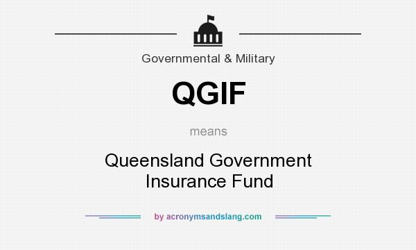 What does QGIF mean? It stands for Queensland Government Insurance Fund