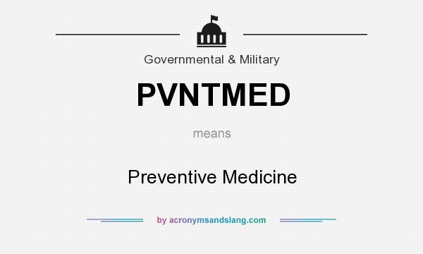 What does PVNTMED mean? It stands for Preventive Medicine