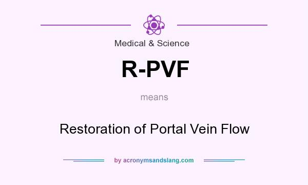 What does R-PVF mean? It stands for Restoration of Portal Vein Flow