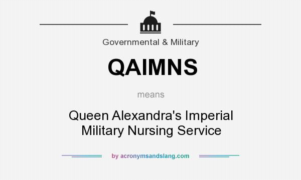 What does QAIMNS mean? It stands for Queen Alexandra`s Imperial Military Nursing Service