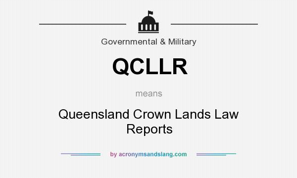 What does QCLLR mean? It stands for Queensland Crown Lands Law Reports