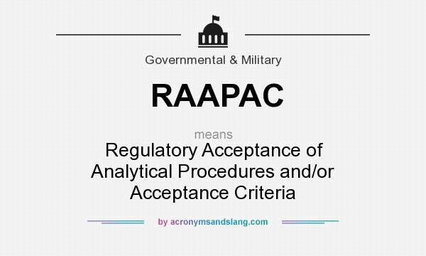 What does RAAPAC mean? It stands for Regulatory Acceptance of Analytical Procedures and/or Acceptance Criteria