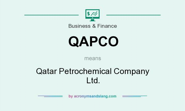 What does QAPCO mean? It stands for Qatar Petrochemical Company Ltd.