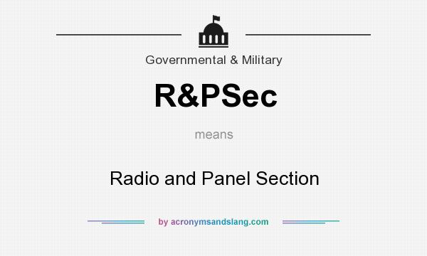 What does R&PSec mean? It stands for Radio and Panel Section