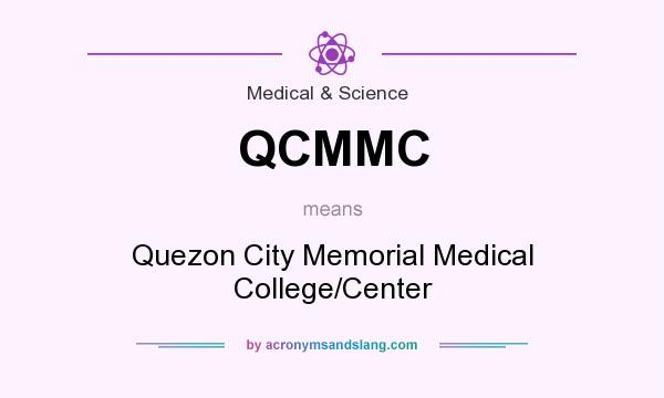 What does QCMMC mean? It stands for Quezon City Memorial Medical College/Center